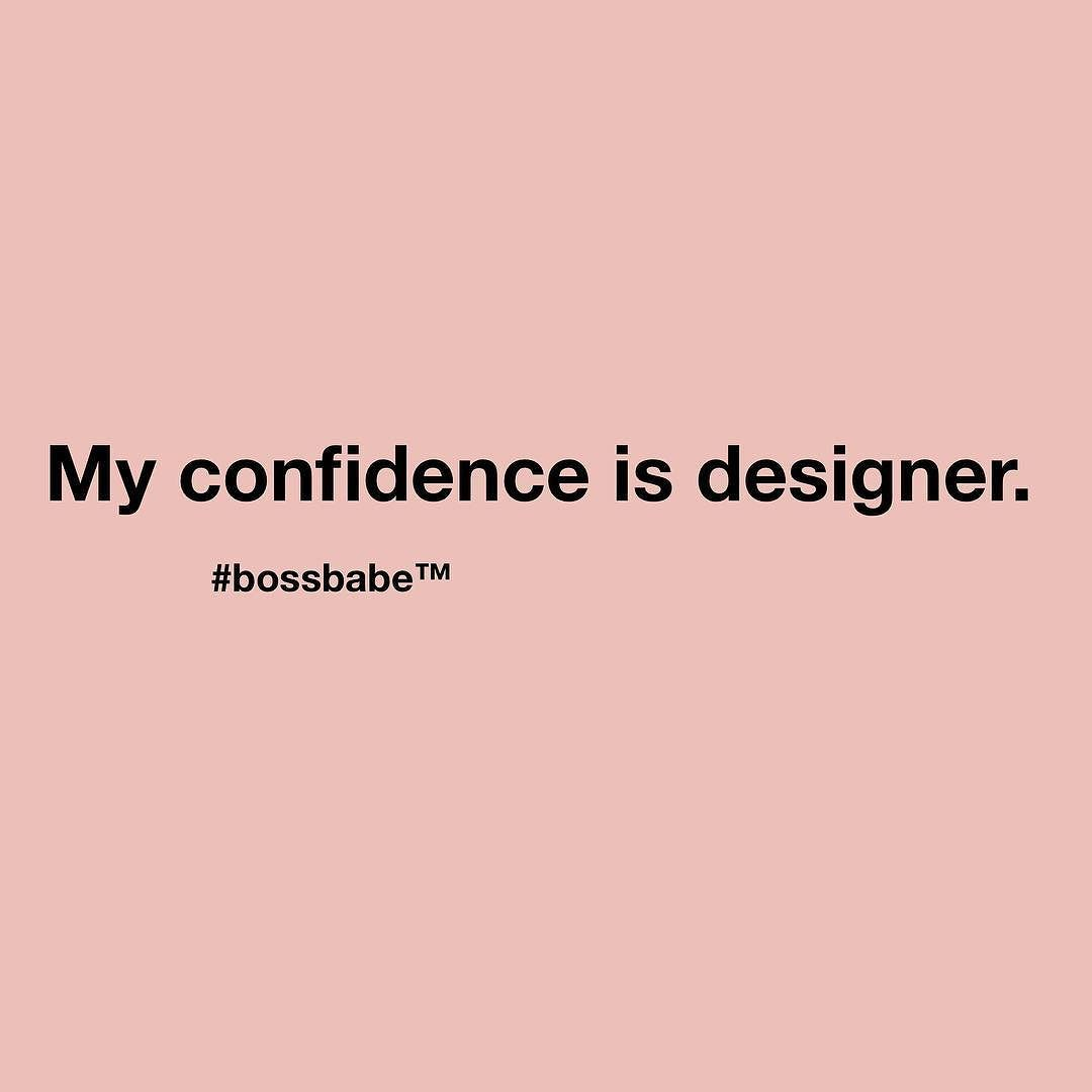 Tag A #bossbabe Who Has Designer Confidence! Take The FREE