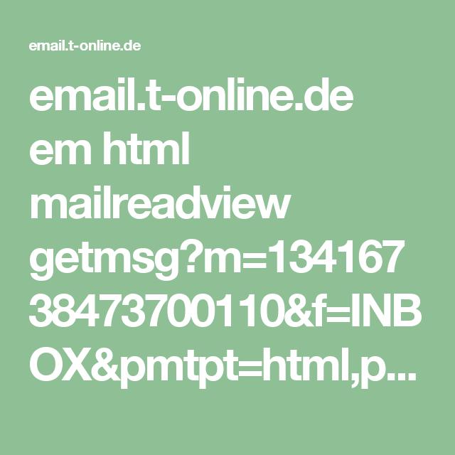 email.t-online.de em html mailreadview getmsg?m=13416738473700110&f=INBOX&pmtpt=html,plain&mtpp=html&ec=1