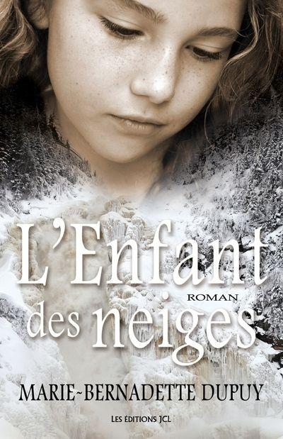 L'enfant des neiges : roman / Marie-Bernadette Dupuy. http://catalogue.biblio.rinalasnier.qc.ca/in/faces/details.xhtml?id=p%3A%3Ausmarcdef_0000101048