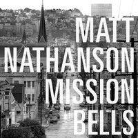 Mission Bells by Matt Nathanson on SoundCloud