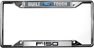 Built Ford Tough F 150 License Plate Frame License Plate Frames Built Ford Tough License Plate