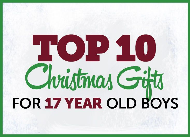 Top 10 Christmas Gifts For 17 Year Old Boys 2014