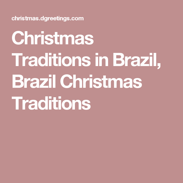christmas traditions in brazil brazil christmas traditions - Christmas Traditions In Brazil