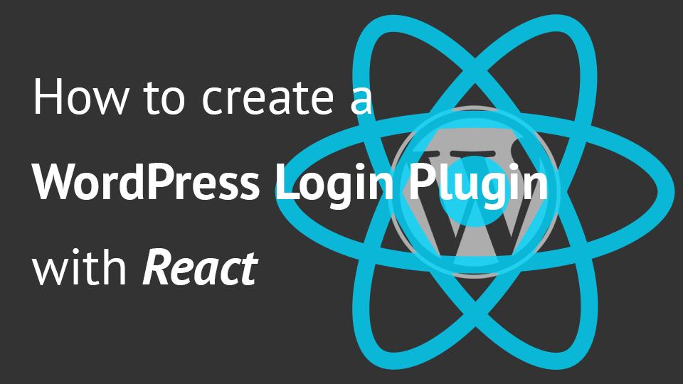How to create a WordPress Login Form with React | Web Development