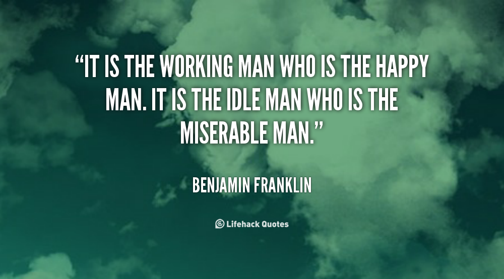 Hard Working Men Quotes. QuotesGram | Inspirational Qoutes ...