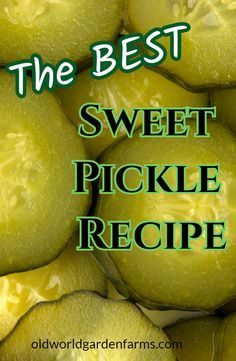 The Best Sweet Pickle Recipe - Quick, Easy and Delicious