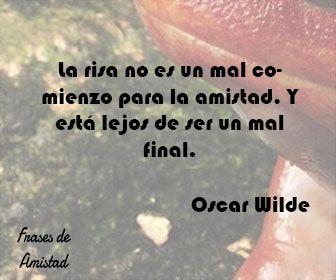 Frases De Amistad Graciosas De Oscar Wilde Frases De