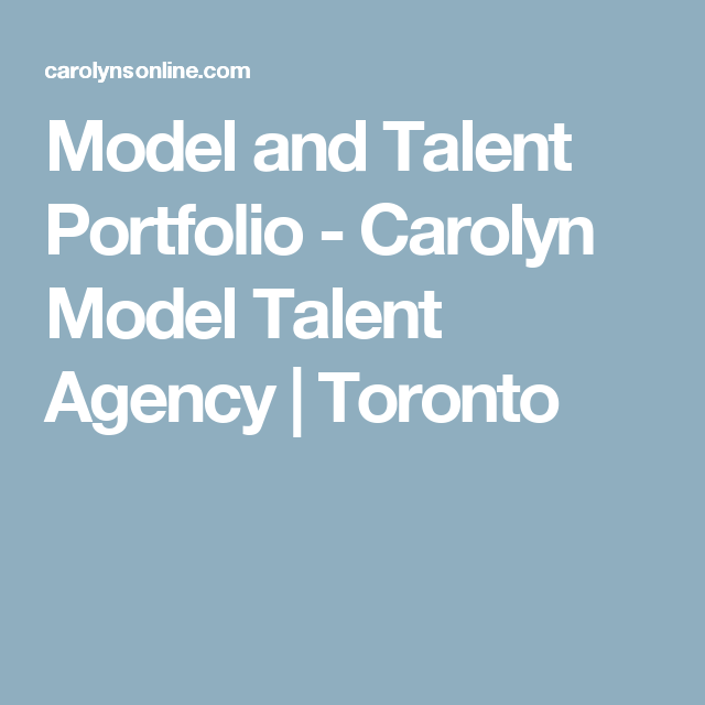 Model and Talent Portfolio - Carolyn Model Talent Agency | Toronto