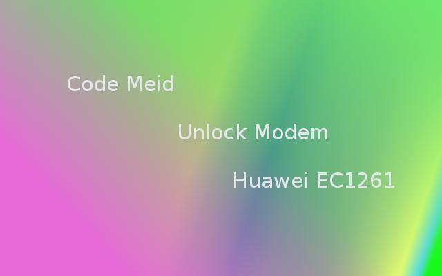 Code MEID Unlock Modem Huawei EC1261 | Unlock Modem Huawei