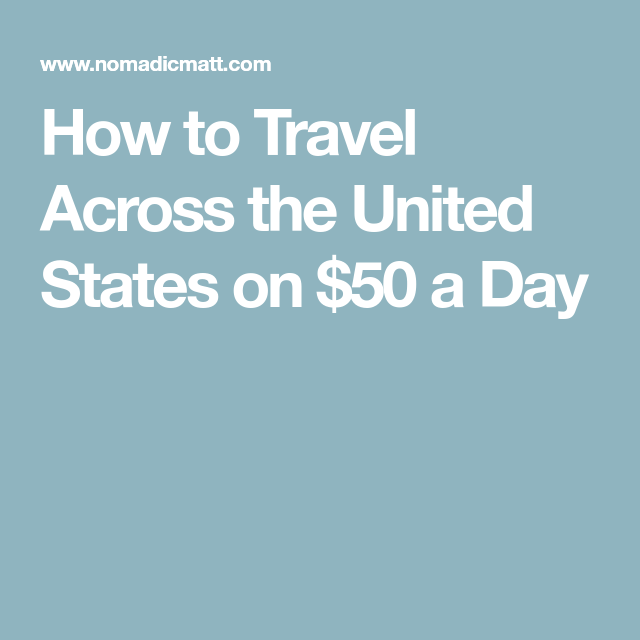 How To Road Trip Across The United States On $50 A Day