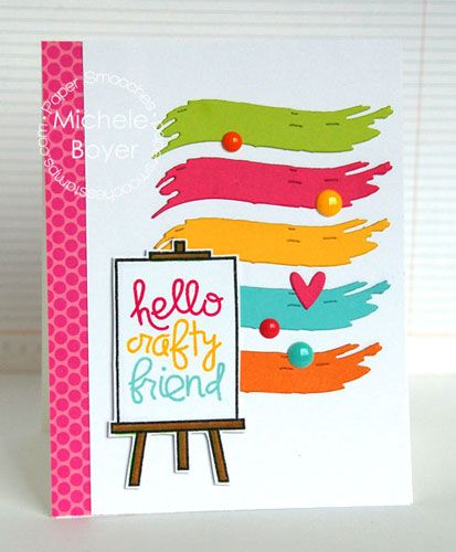 Hello Crafty Friend card by Michele Boyer for Paper Smooches - Paint Strokes