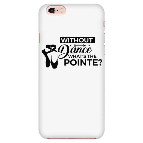 What's the Pointe? iPhone 7/7s Phone Case