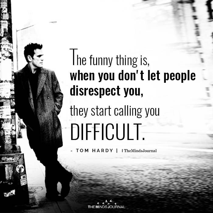 New Funny Things The funny thing is, when you don't let people disrespect you, 3