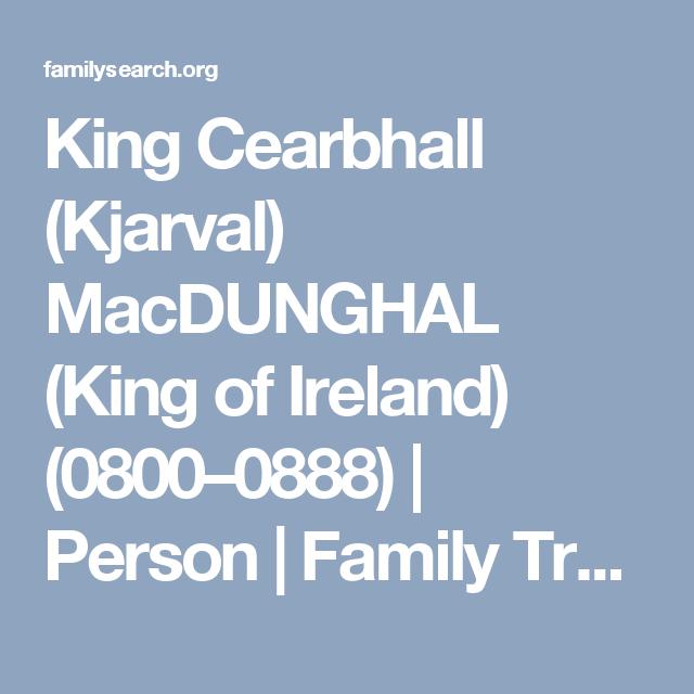 King Cearbhall (Kjarval) MacDUNGHAL (King of Ireland) (0800
