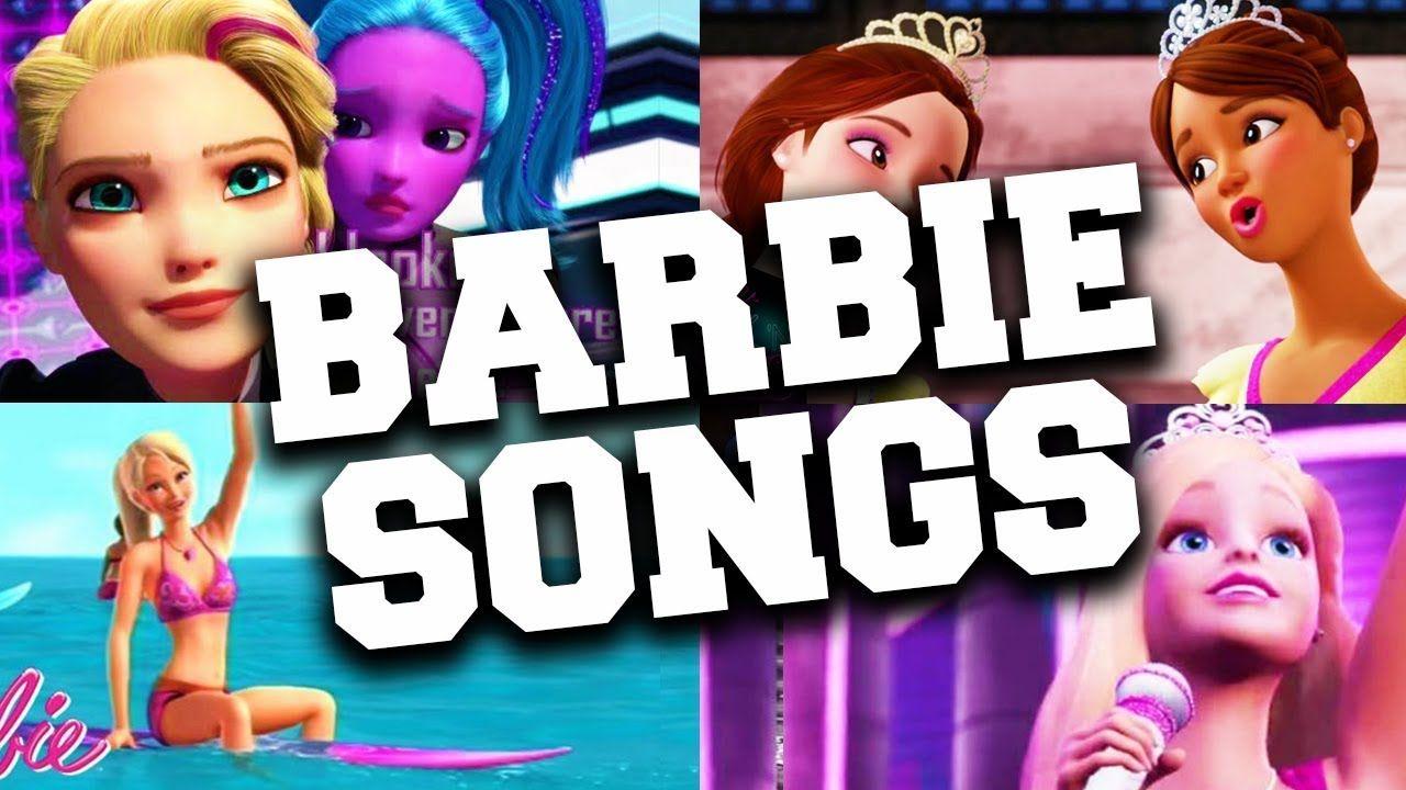 Best Barbie Songs From Barbie Movies Barbie Song Barbie Movies Youtube Videos For Kids