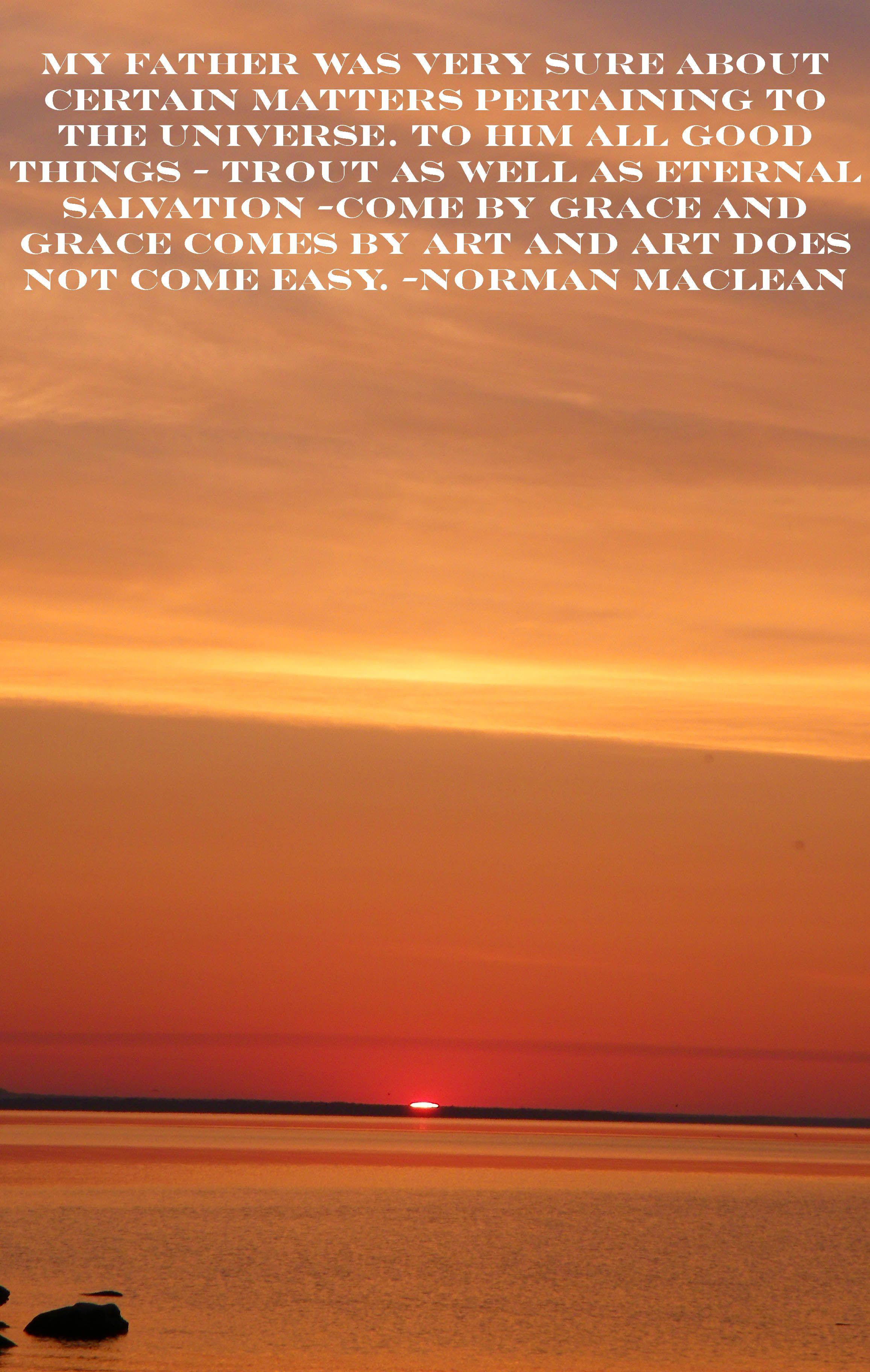 Norman Maclean A River Runs Through It St Ignace Mi Wisdom