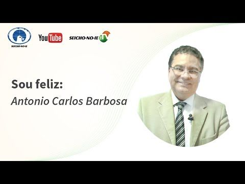 25/02/2017 - SEICHO-NO-IE NA TV - Sou Feliz: Antonio Carlos Bolzan Barbosa