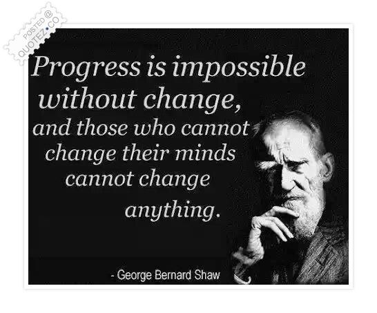 Famous Quotes About Change New Those Who Cannot Change Their Minds Cannot Change Anything Quotes