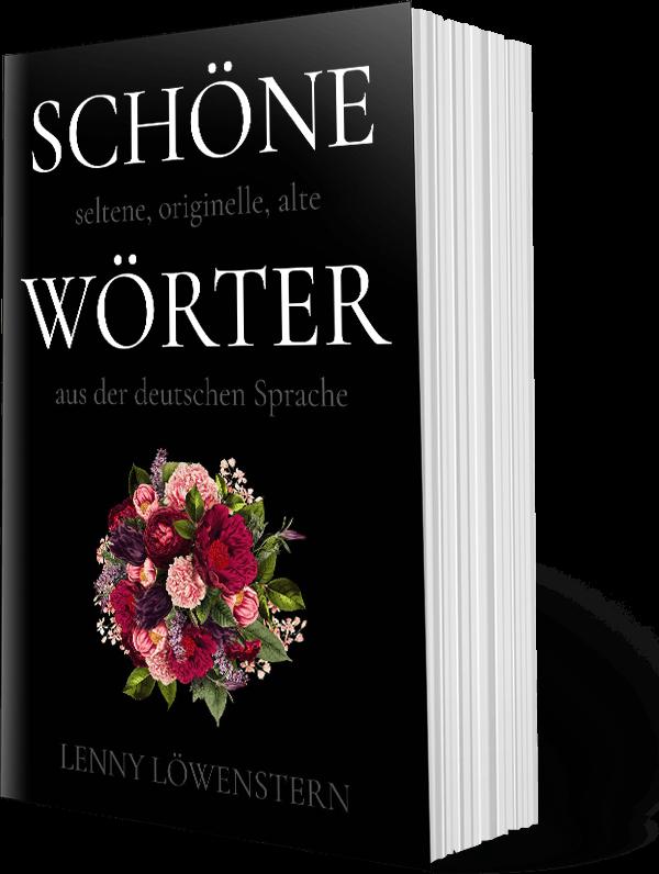 Wörter, die Sehnsüchte und Erinnerungen in uns hervorrufen. Hier sind schöne, seltene, originelle, alte Wörter aus der deutschen Sprache. Hol dir das Buch!