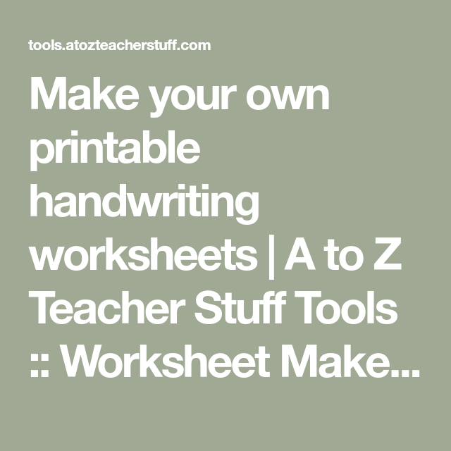Make Your Own Printable Handwriting Worksheets A To Z Teacher Stuff Tools  :: Worksh… Printable Handwriting Worksheets, Handwriting Worksheets,  Learn Handwriting