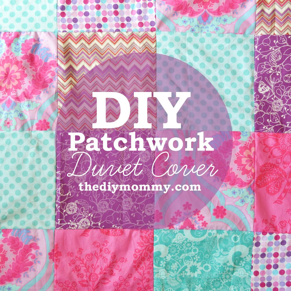 Sew A Patchwork Duvet Cover By The Diy Mommy Diy Kids