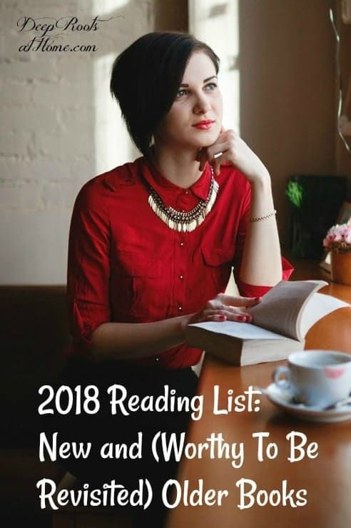 2018 Reading List: New and {Worthy To Be Revisited} Older Books.#books #parenting #health #friends #...