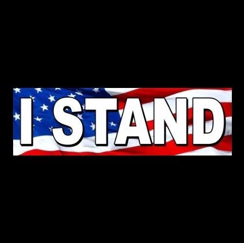 I stand for national anthem bumper sticker gun rights pro flag anti liberal