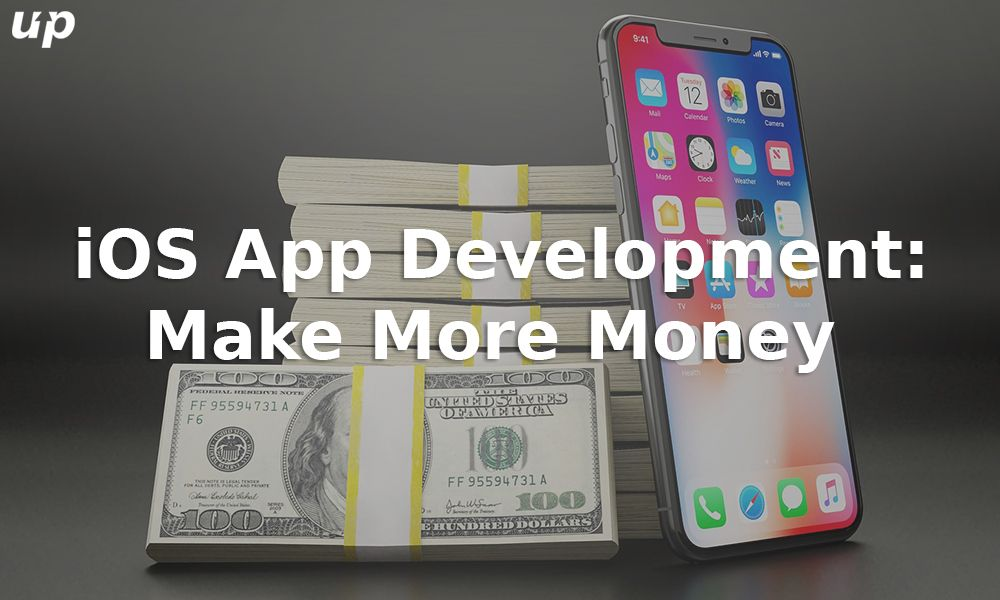 Build Advanced iOS Apps to Make More Money