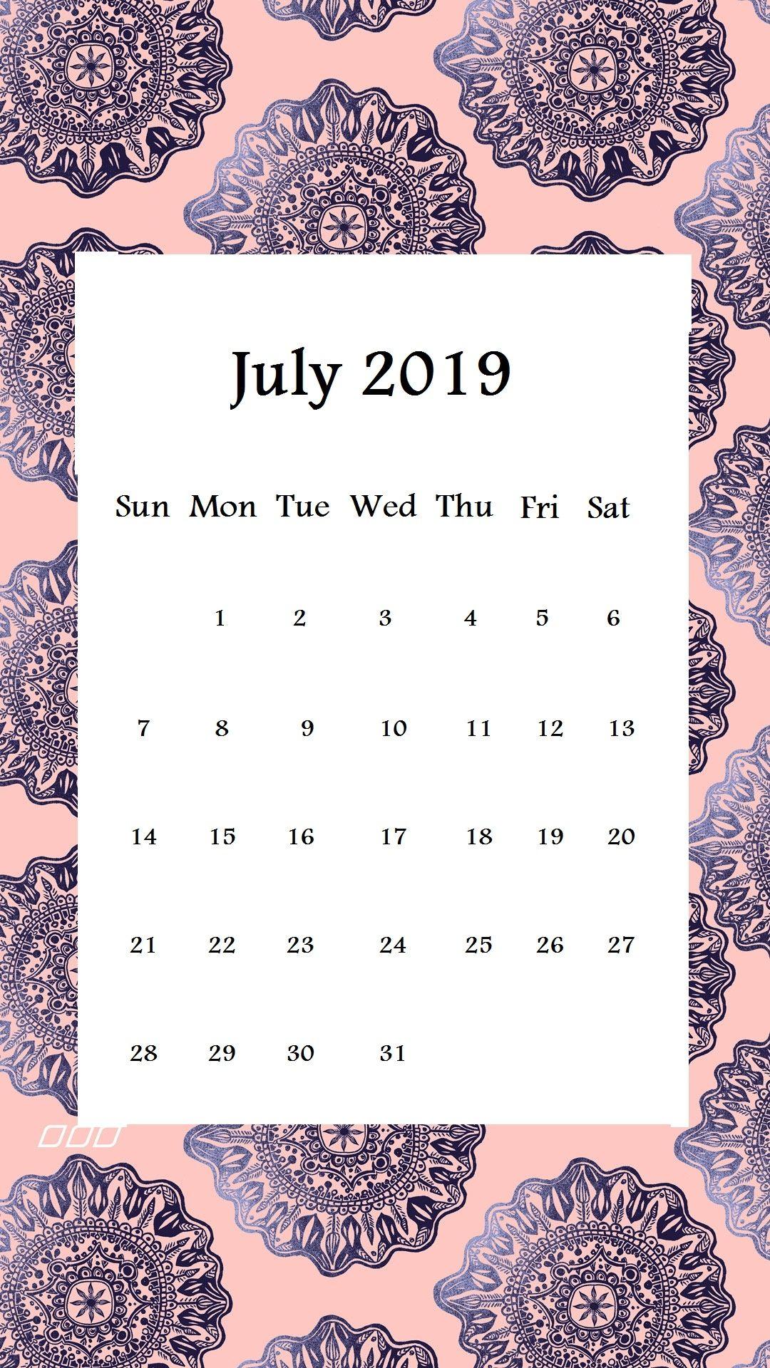 July 2019 Iphone Calendar Wallpaper Calendar Wallpaper Iphone