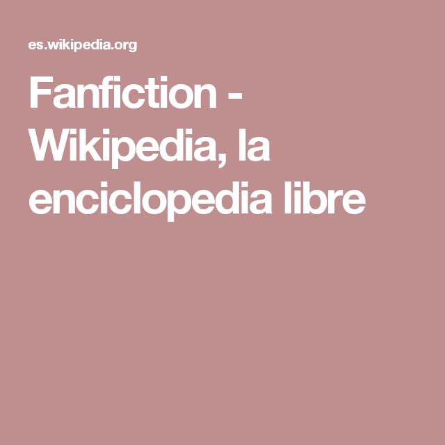 Fanfiction - Wikipedia, la enciclopedia libre