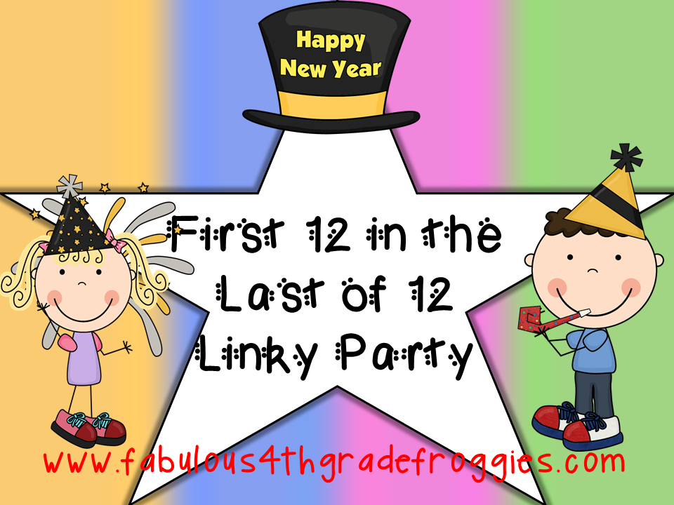 Fabulous 4th Grade Froggies: First 12 in the Last of 12 Linky Party!