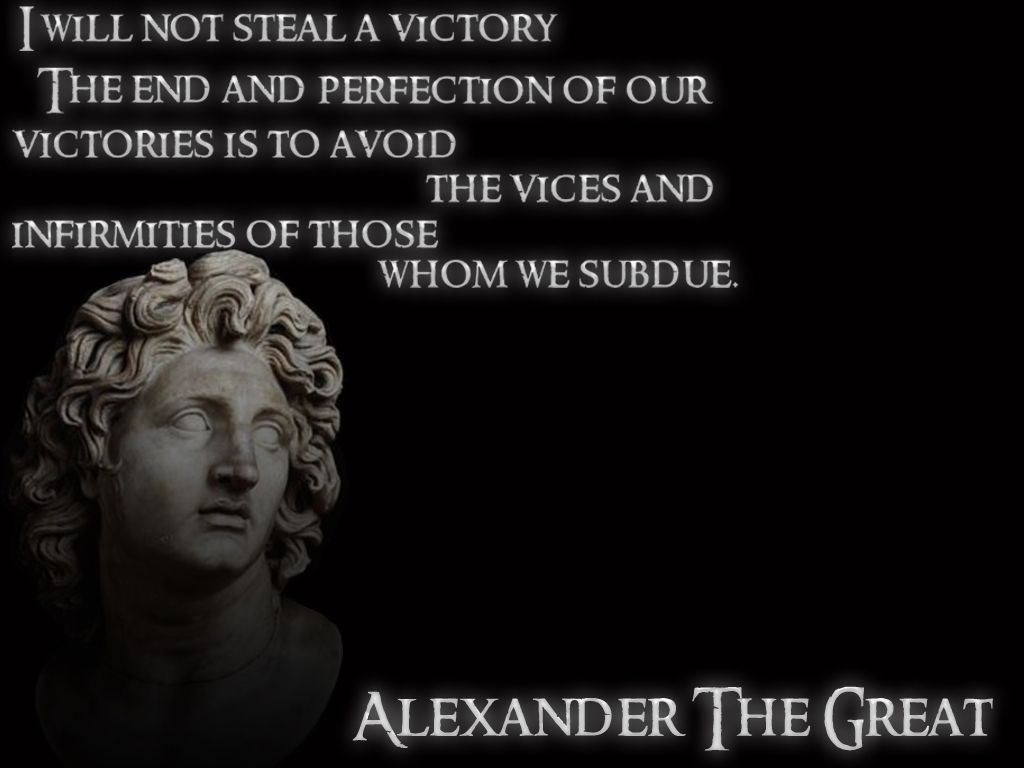 I Will Not Steal A Victory Alexander The Great Motivational
