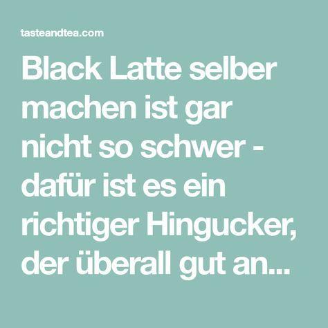 Rezept: So kannst du Black Latte selber machen - Taste and Tea