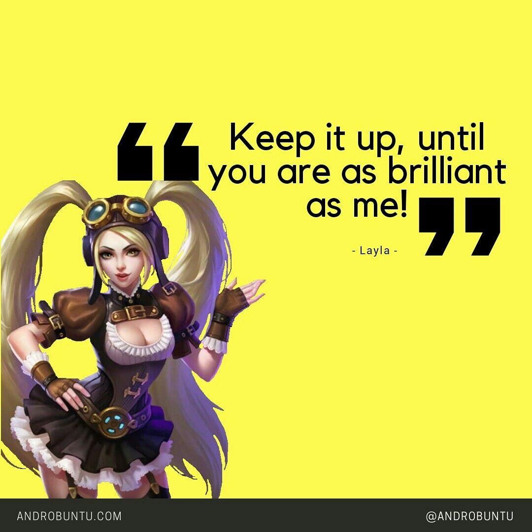 Kata Kata Dari Layla Mobile Legends Baca Selengkapnya Di Androbuntu Com Mobile Legends
