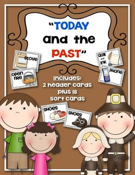 Now And Then Sorting Cards For Life Long Ago Kindergarten Social Studies Kindergarten Social Studies Sorting Cards Social Studies