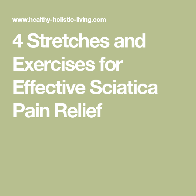 4 Stretches and Exercises for Effective Sciatica Pain Relief