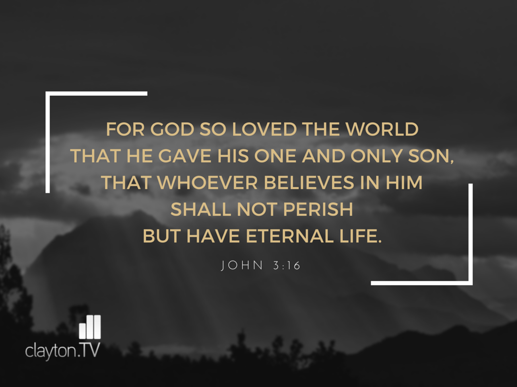 John 3:16 Bible verse picture quote by Clayton TV