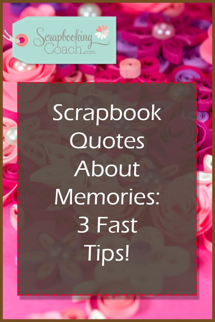 How to scrapbook words - Scrapbook Quotes About Memories Struggling To Find The Right Words For Your Pages Visit