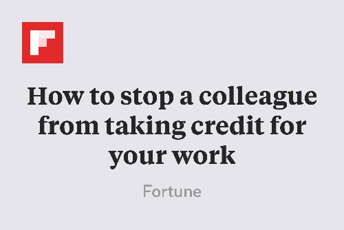 How to stop a colleague from taking credit for your work http://flip.it/IpXO6