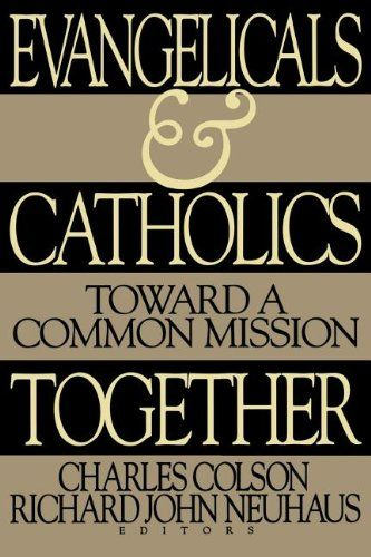 Evangelicals and Catholics Together: Toward a Common Mission by Charles Colson http://www.amazon.com/dp/0849938600/ref=cm_sw_r_pi_dp_Mv1cub07P5PXT