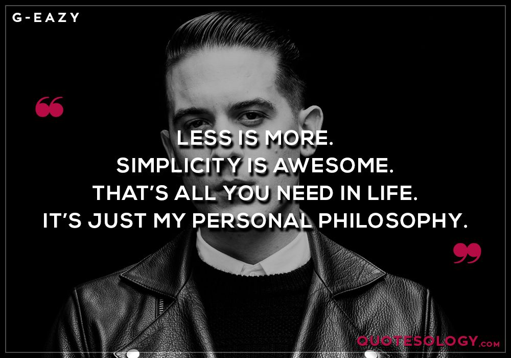 G Eazy Just My Personal Philosophy Quotes Pinterest G Eazy