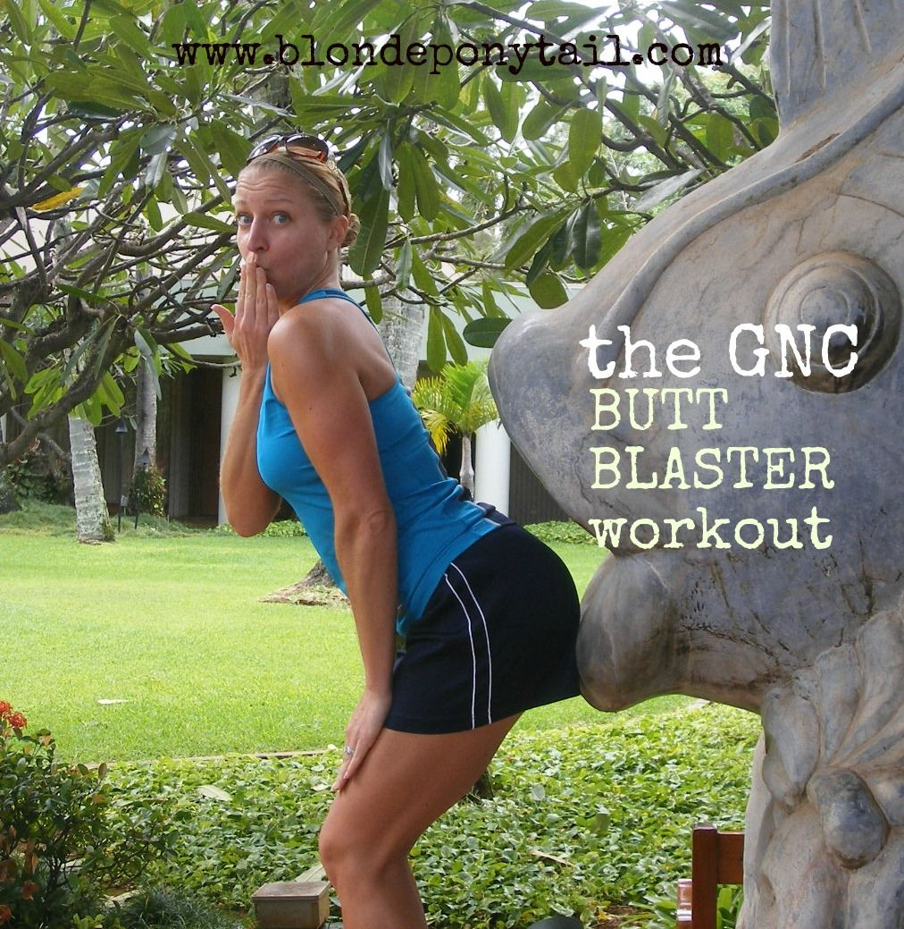 blonde ponytail: new gnc workout: butt blaster | health: tips
