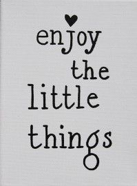 Kiz Canvas - Enjoy the little.... | Nieuw Tekstborden Canvas | Label 123