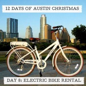 12 Days Of Austin Christmas Day 8 Electric Bike Rental Electric Bike Bike Rental City Bike