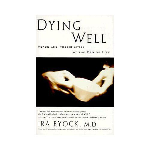 Dying Well 322 Pages Creator Ira Byock Md 1 This Is Ira Byock S Dream And He Is Dedicating His Life To Making It Com Dying Well Better Books Book Blogger