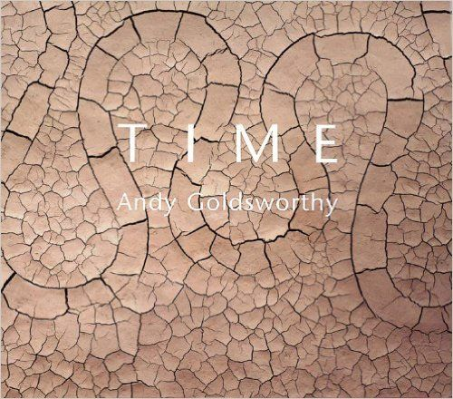 Time: Andy Goldsworthy: 9780810971462: Amazon.com: Books