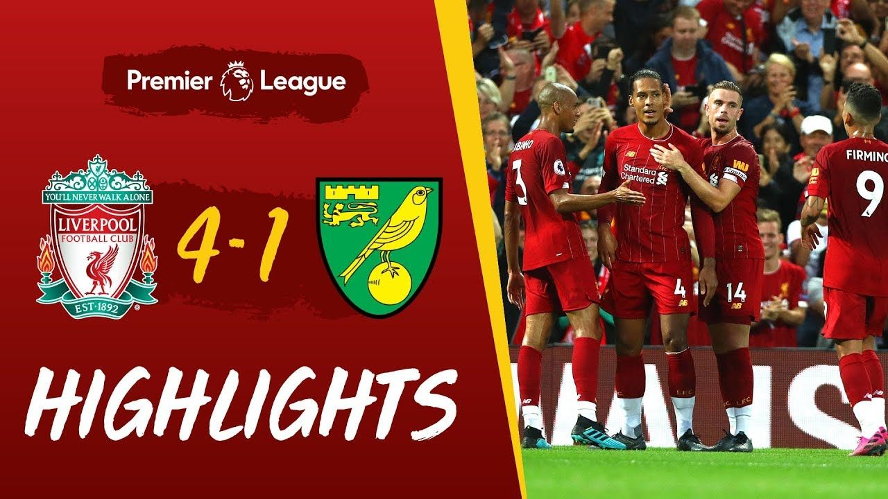 Liverpool Vs Norwich City Reds Net Four To Kick Off The Premier League