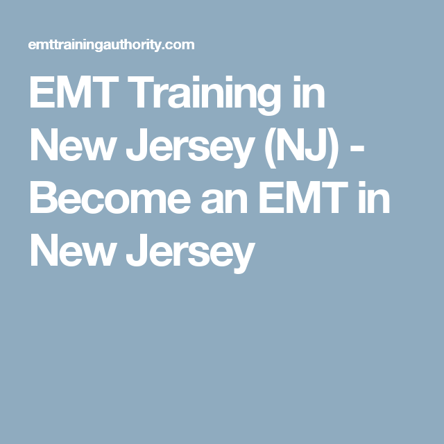 Emt Training In New Jersey Nj Become An Emt In New Jersey Emt