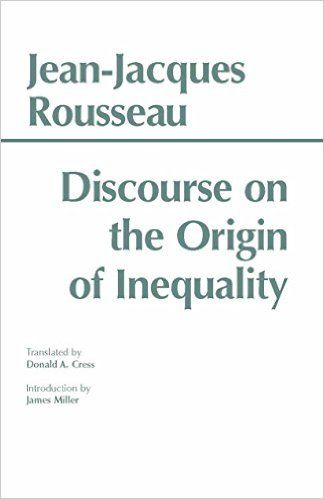 Discourse on the Origin of Inequality (Hackett Classics) eBook: Jean-Jacques Rousseau, James Miller, Donald A. Cress: Amazon.ca: Kindle Store