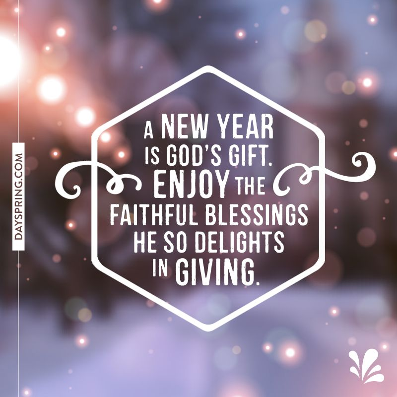 God S Gift Dayspring Ecard Studio New Year Bible Quotes New Year Wishes Quotes New Year Christian Quotes